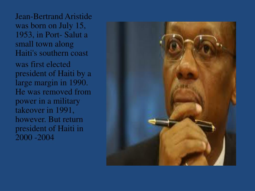 Jean-Bertrand Aristide was born on July 15, 1953, in