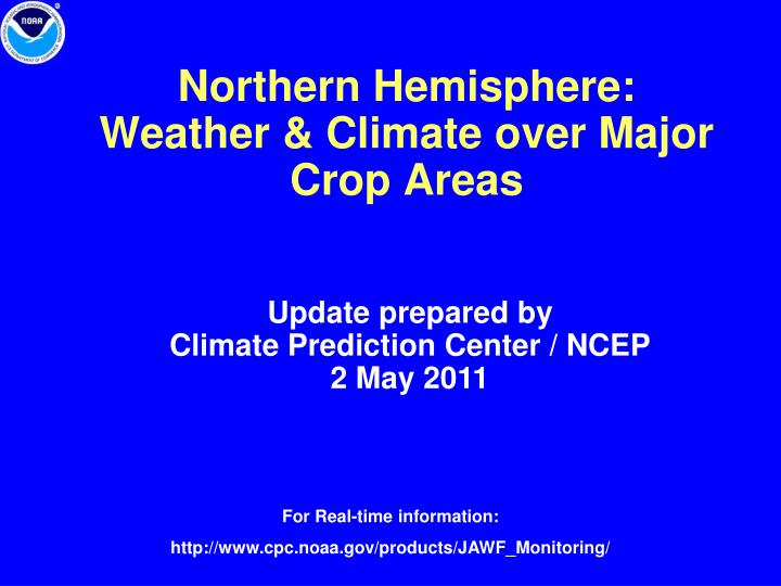 Northern hemisphere weather climate over major crop areas
