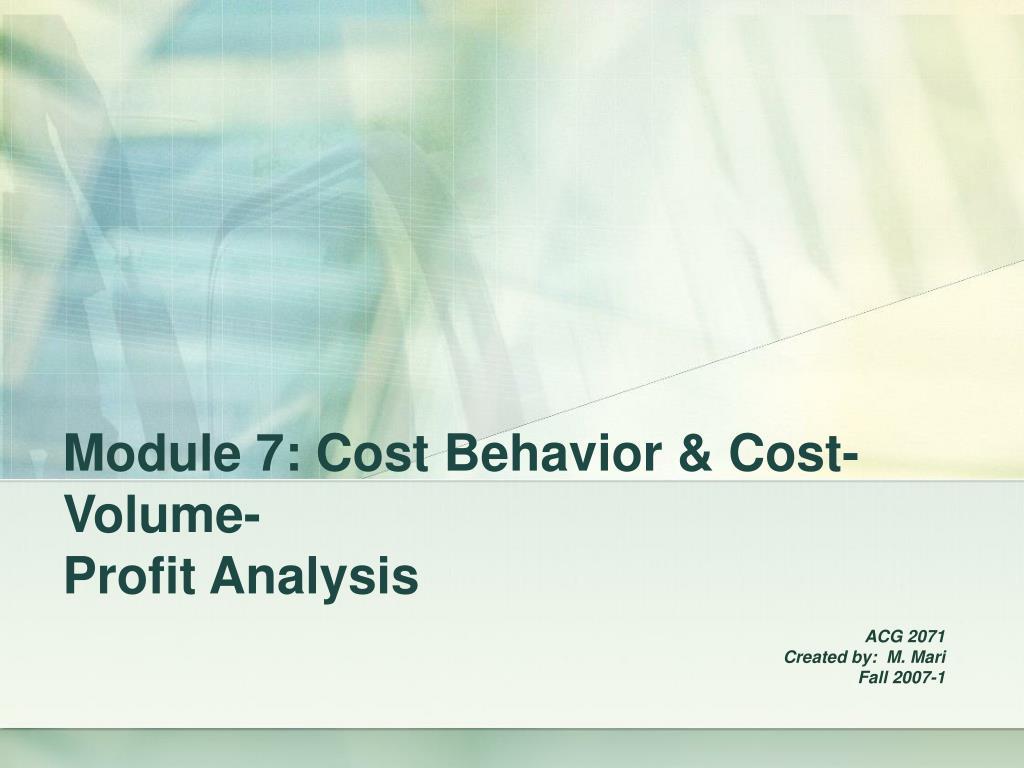 module 7 cost behavior cost volume profit analysis l.