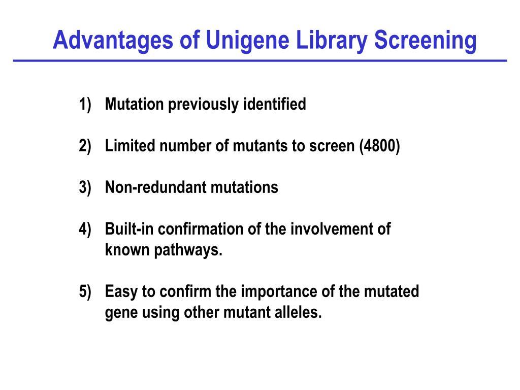 Advantages of Unigene Library Screening