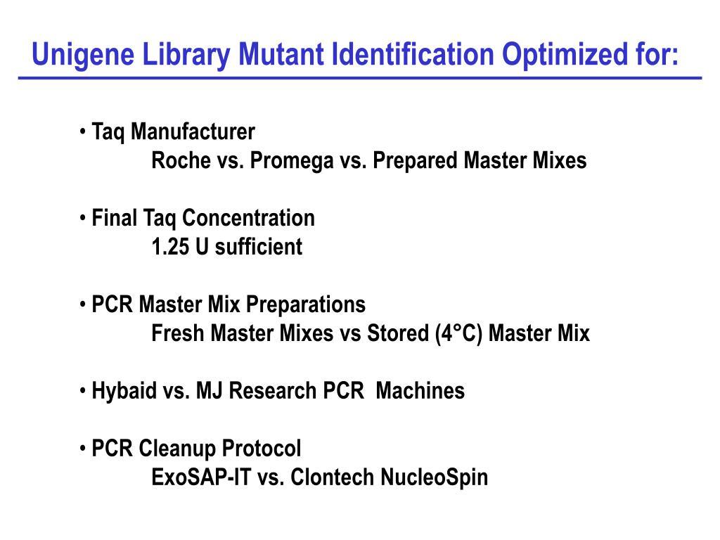 Unigene Library Mutant Identification Optimized for: