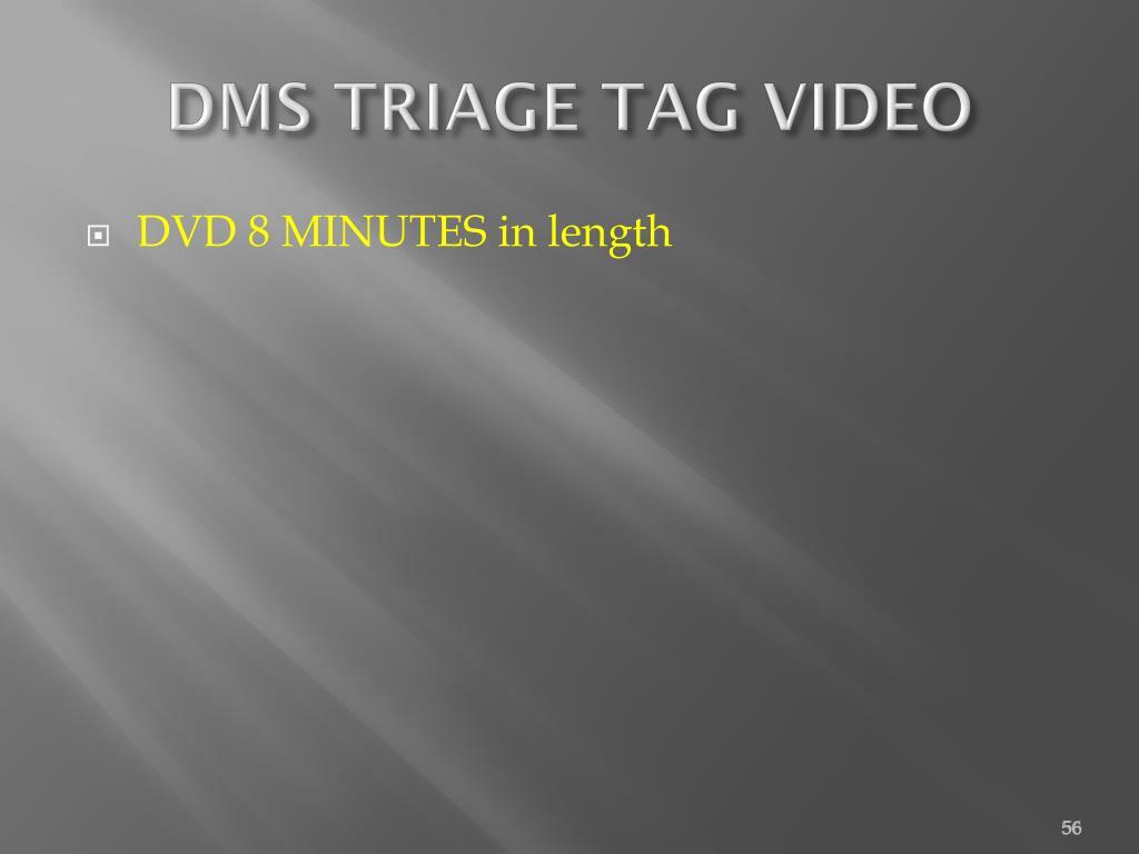DMS TRIAGE TAG VIDEO