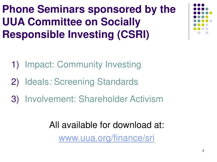 Phone seminars sponsored by the uua committee on socially responsible investing csri