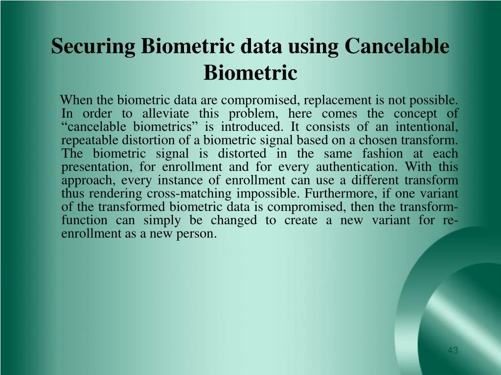 Securing Biometric data using Cancelable Biometric
