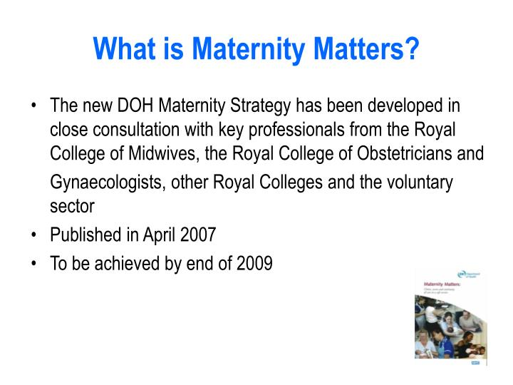 What is maternity matters