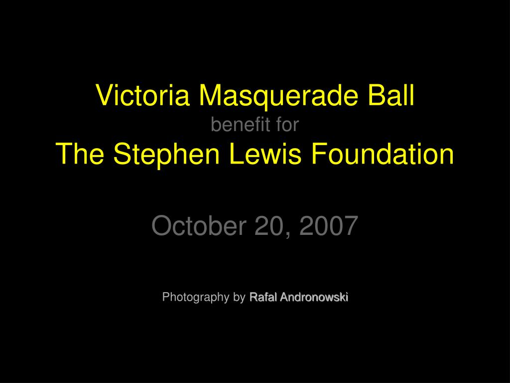 victoria masquerade ball benefit for the stephen lewis foundation october 20 2007 l.