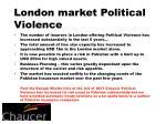 london market political violence
