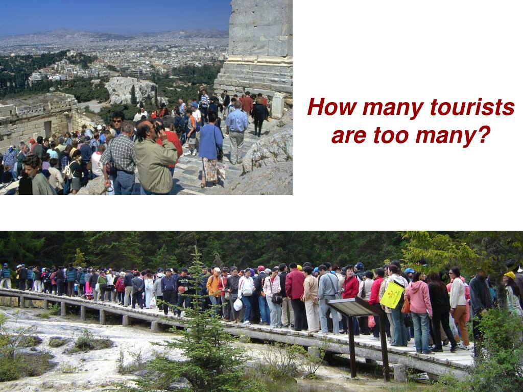 How many tourists are too many?