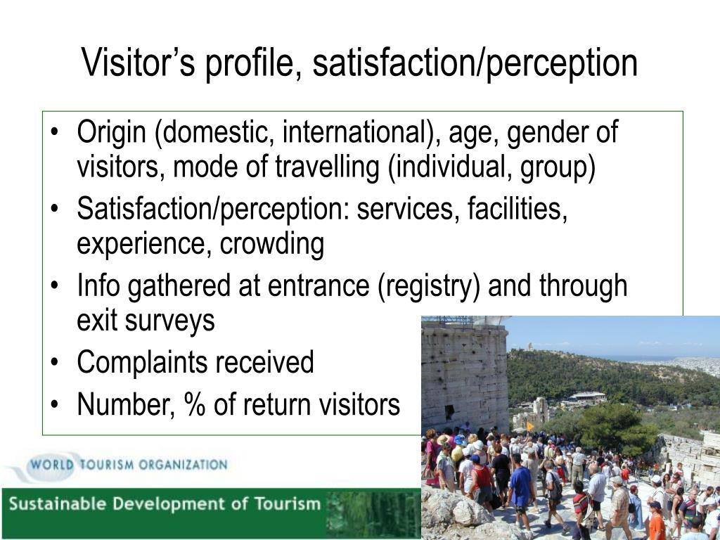 Visitor's profile, satisfaction/perception