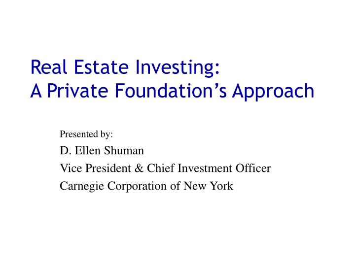 real estate investing a private foundation s approach n.