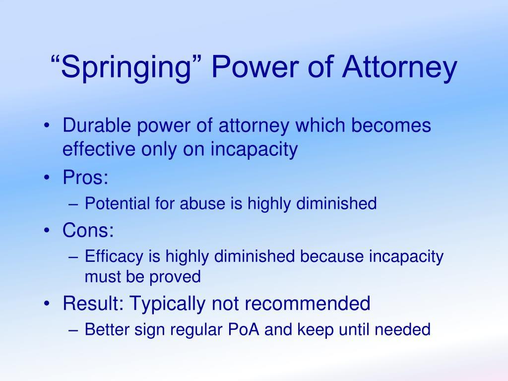 """Springing"" Power of Attorney"