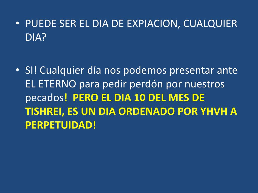 PUEDE SER EL DIA DE EXPIACION, CUALQUIER DIA?