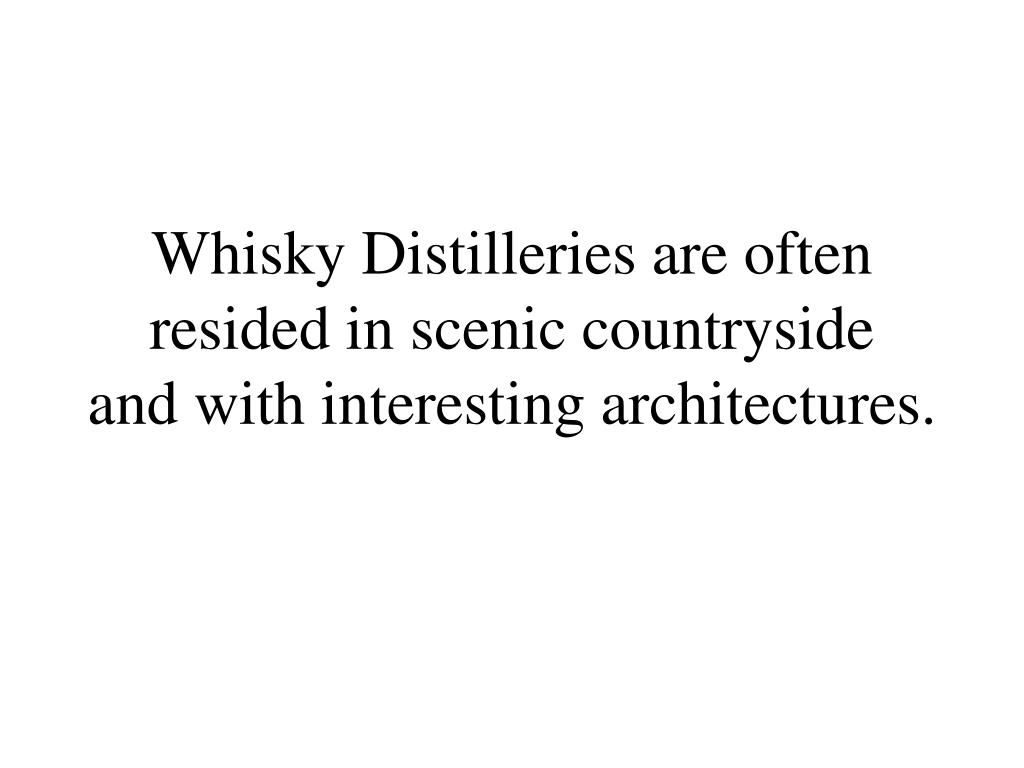 Whisky Distilleries are often resided in scenic countryside