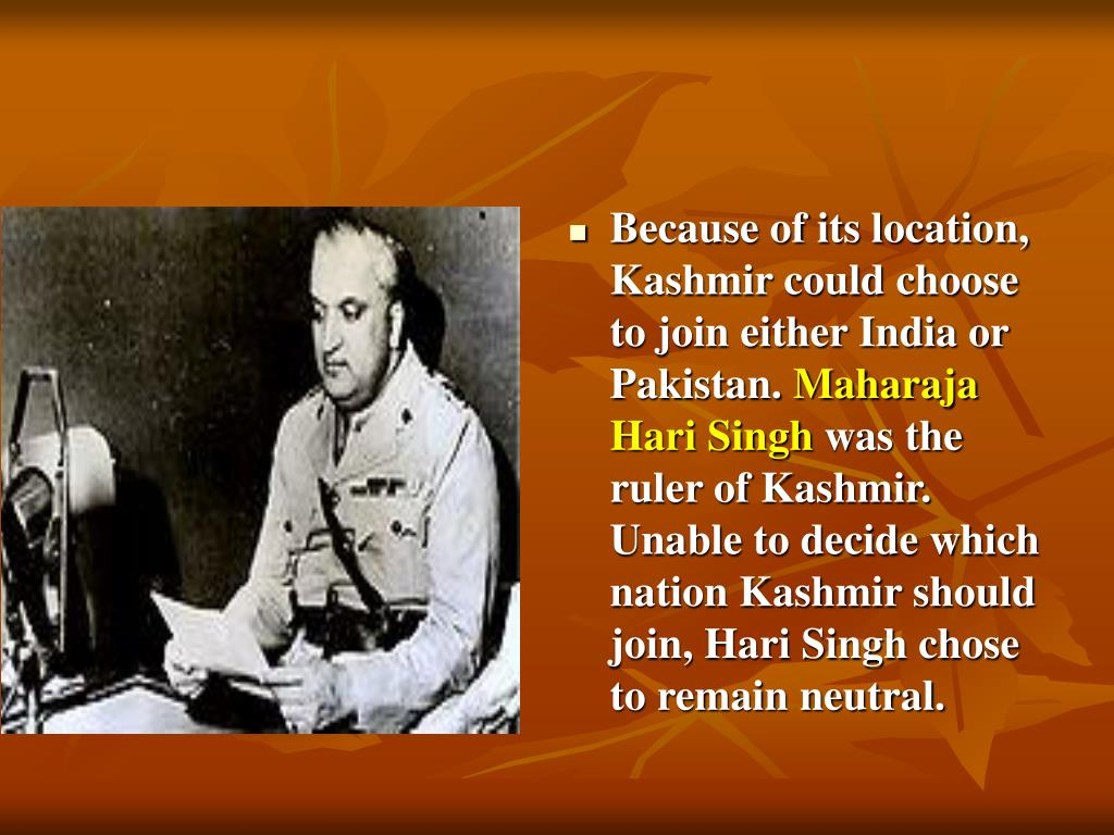 Because of its location, Kashmir could choose to join either India or Pakistan.