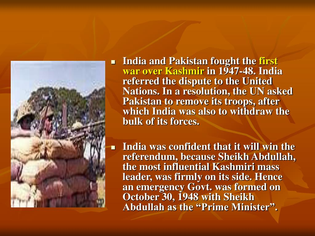 India and Pakistan fought the
