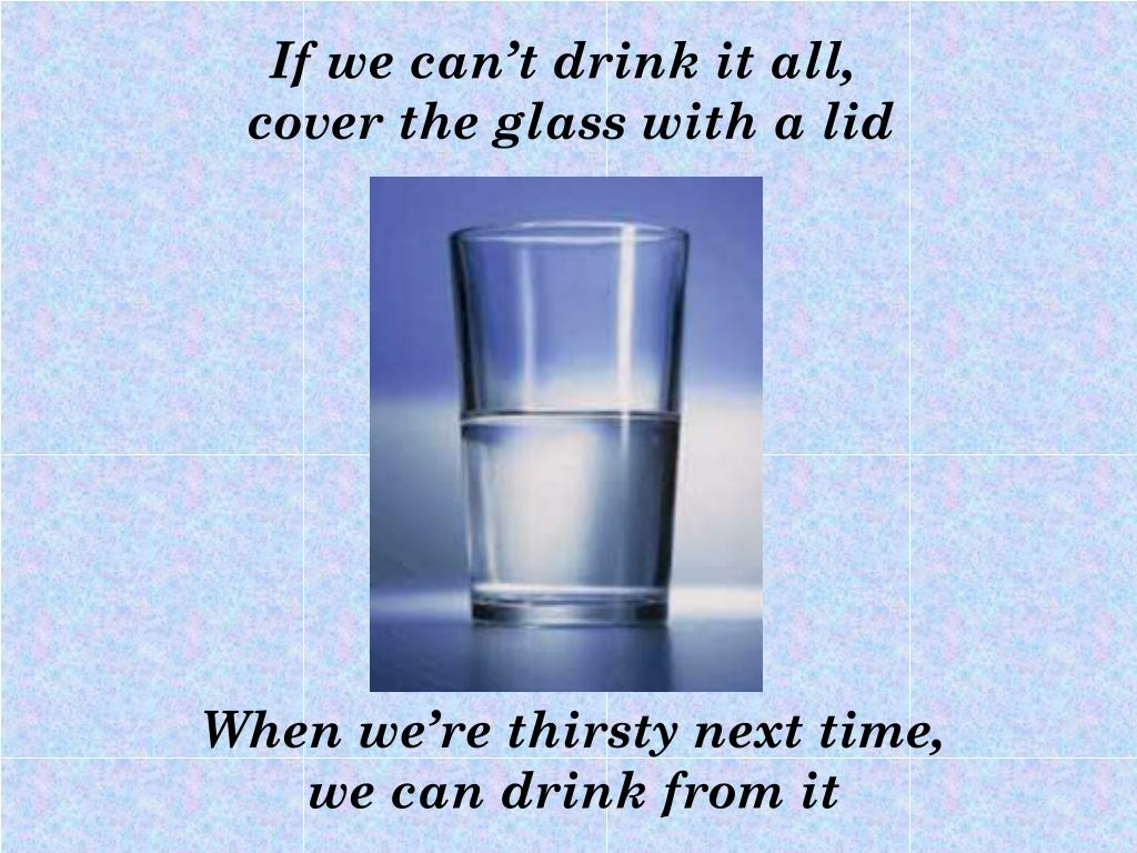 If we can't drink it all,