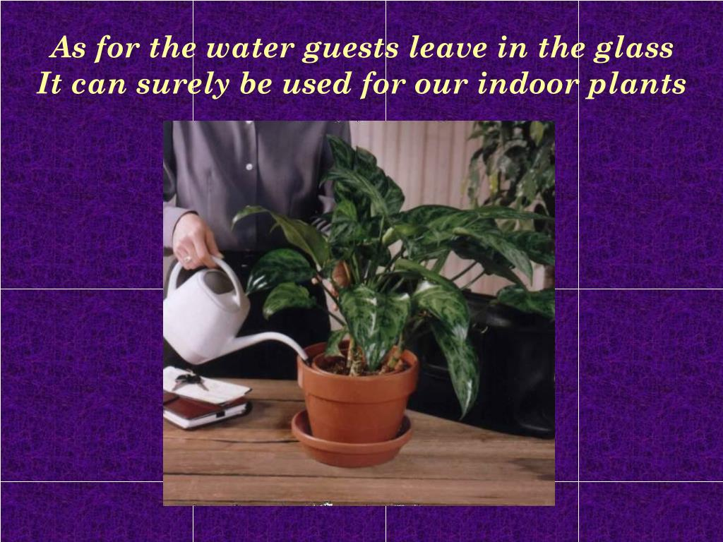 As for the water guests leave in the glass