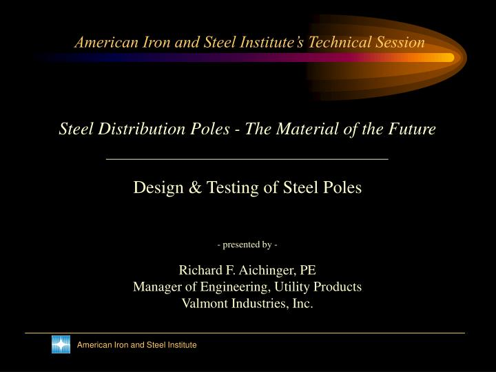 American Iron and Steel Institute's Technical Session