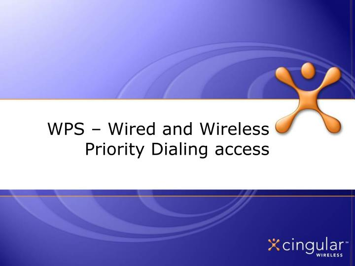 WPS – Wired and Wireless Priority Dialing access
