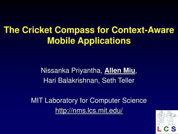 The cricket compass for context aware mobile applications