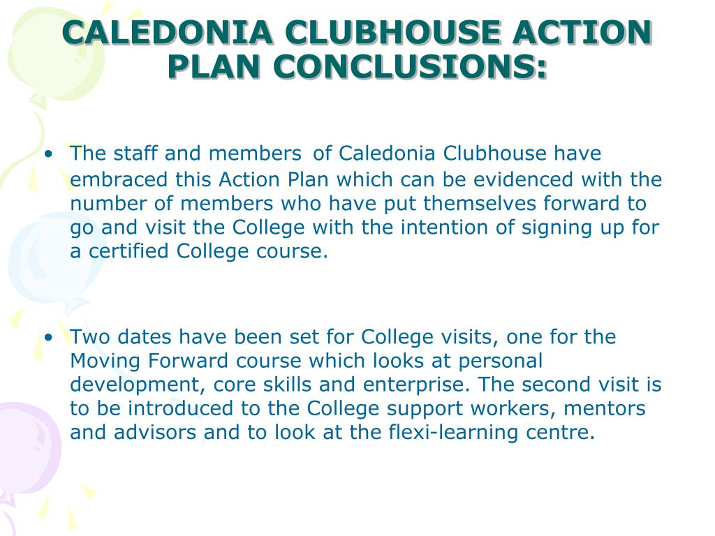 CALEDONIA CLUBHOUSE ACTION PLAN CONCLUSIONS: