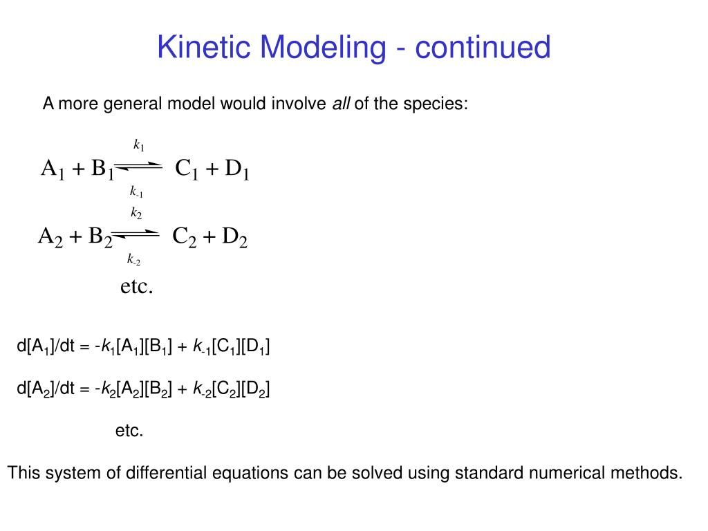 Kinetic Modeling - continued