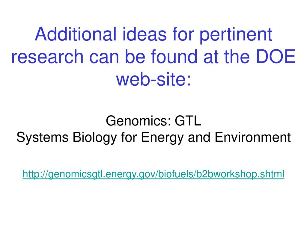 Additional ideas for pertinent research can be found at the DOE web-site: