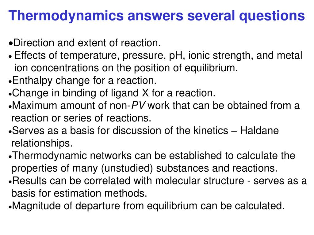 Thermodynamics answers several questions