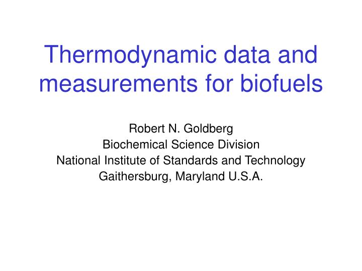 Thermodynamic data and measurements for biofuels