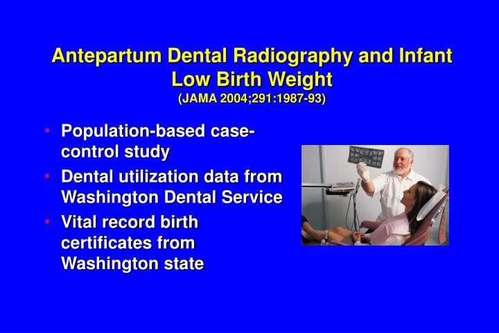 Antepartum Dental Radiography and Infant Low Birth Weight