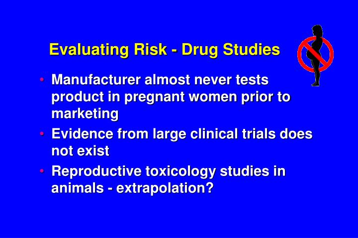 Evaluating Risk - Drug Studies