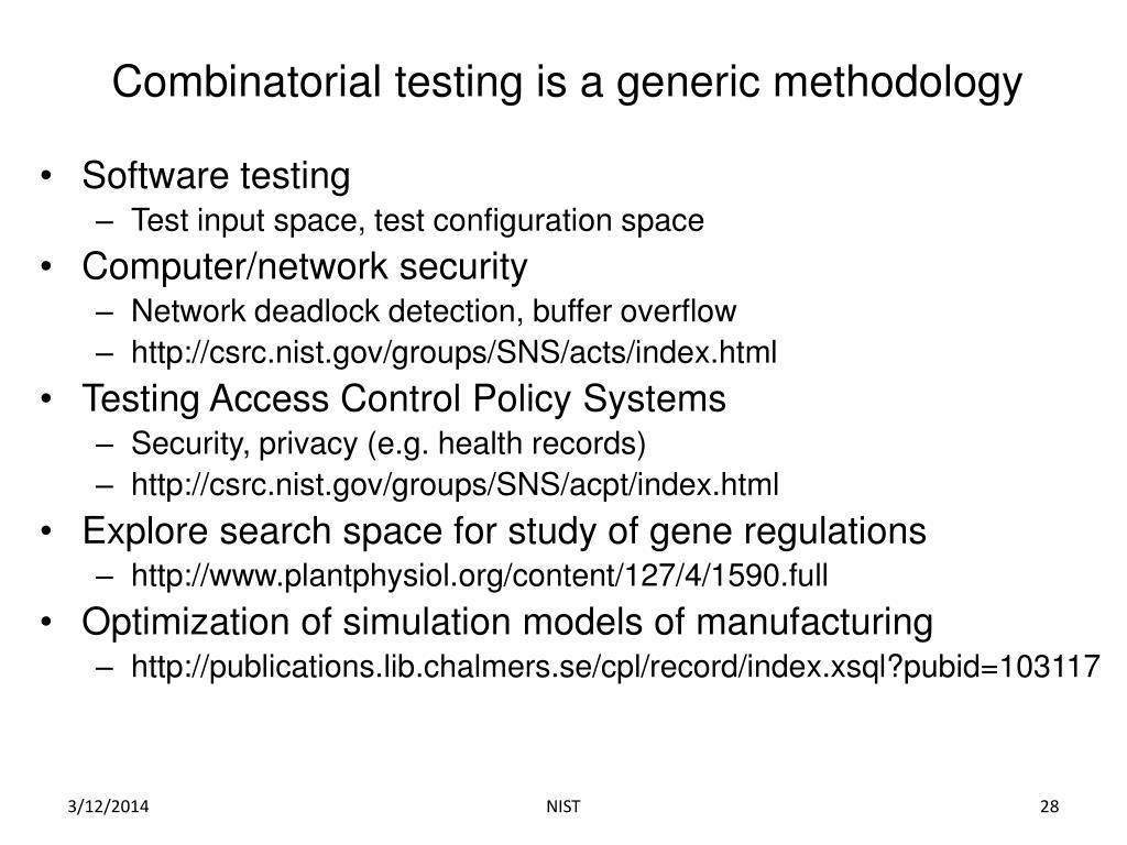Combinatorial testing is a generic methodology