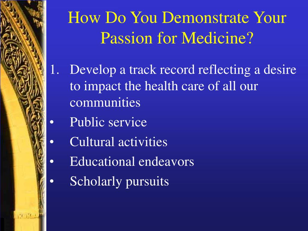 How Do You Demonstrate Your Passion for Medicine?