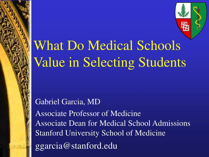 What do medical schools value in selecting students