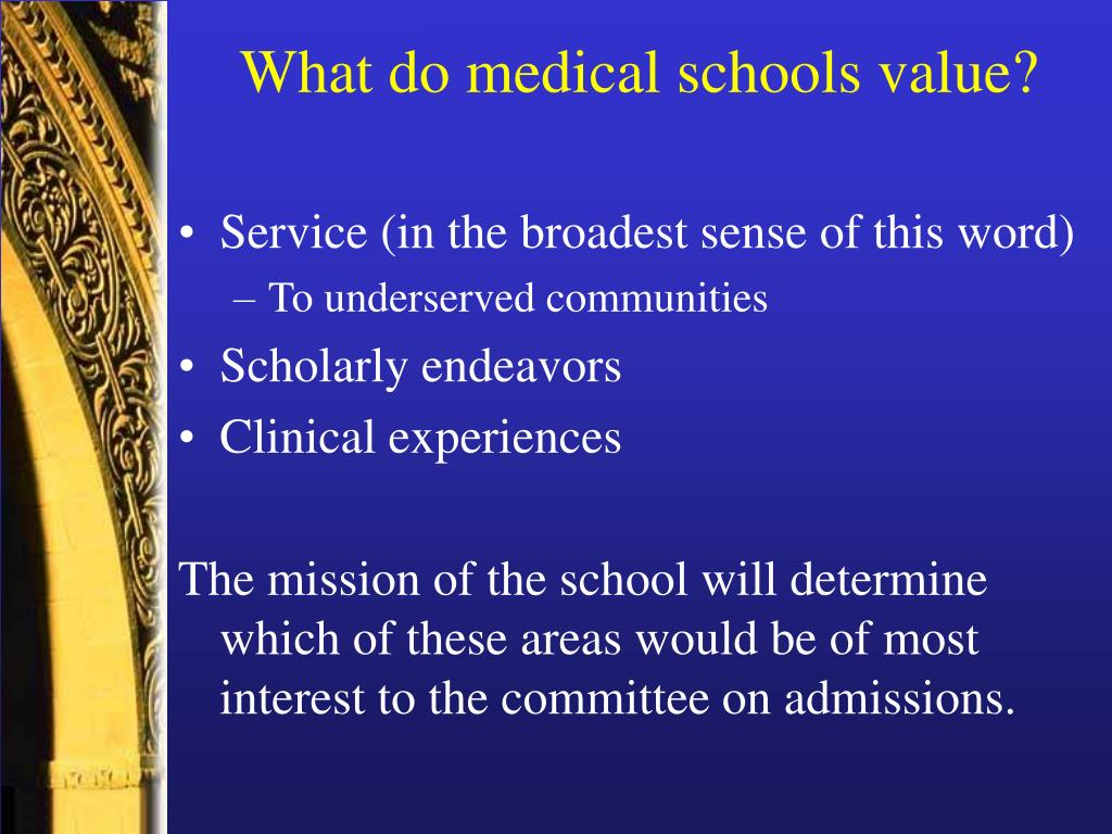 What do medical schools value?