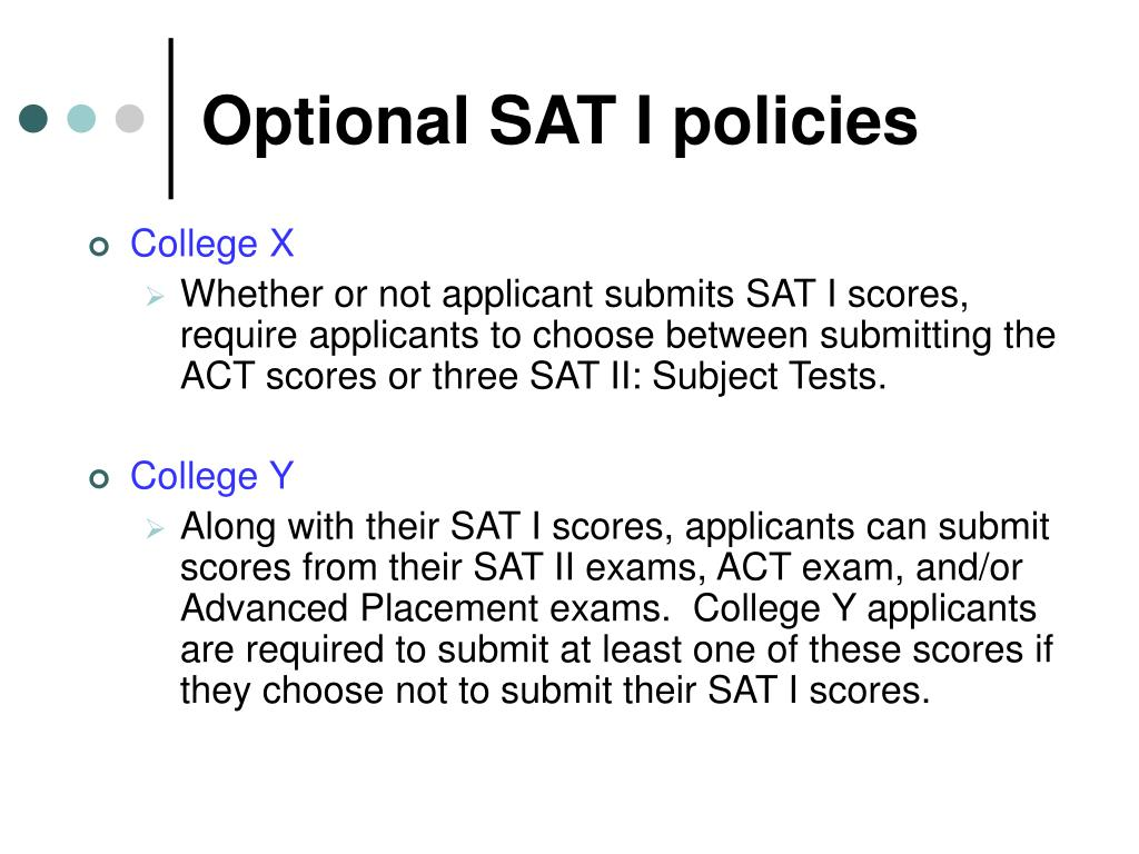 Optional SAT I policies