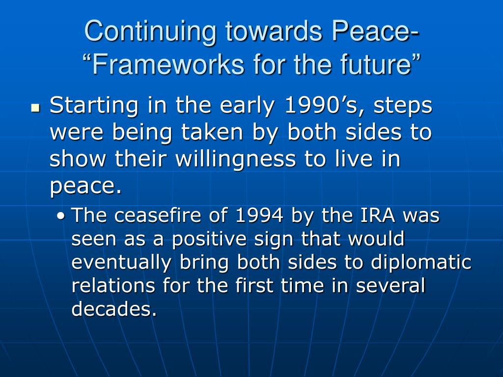 Continuing towards Peace-