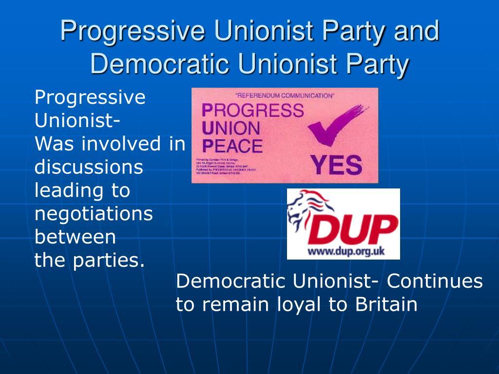 Progressive Unionist Party and Democratic Unionist Party