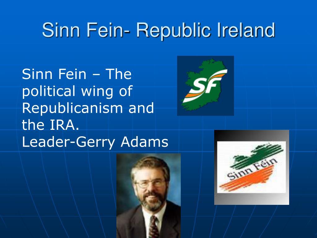 Sinn Fein- Republic Ireland