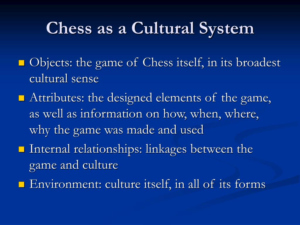 Chess as a Cultural System