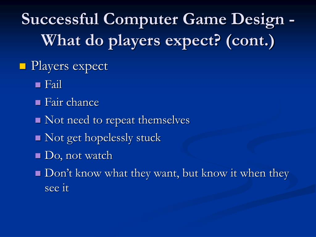Successful Computer Game Design -What do players expect? (cont.)