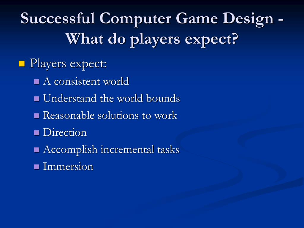 Successful Computer Game Design -What do players expect?