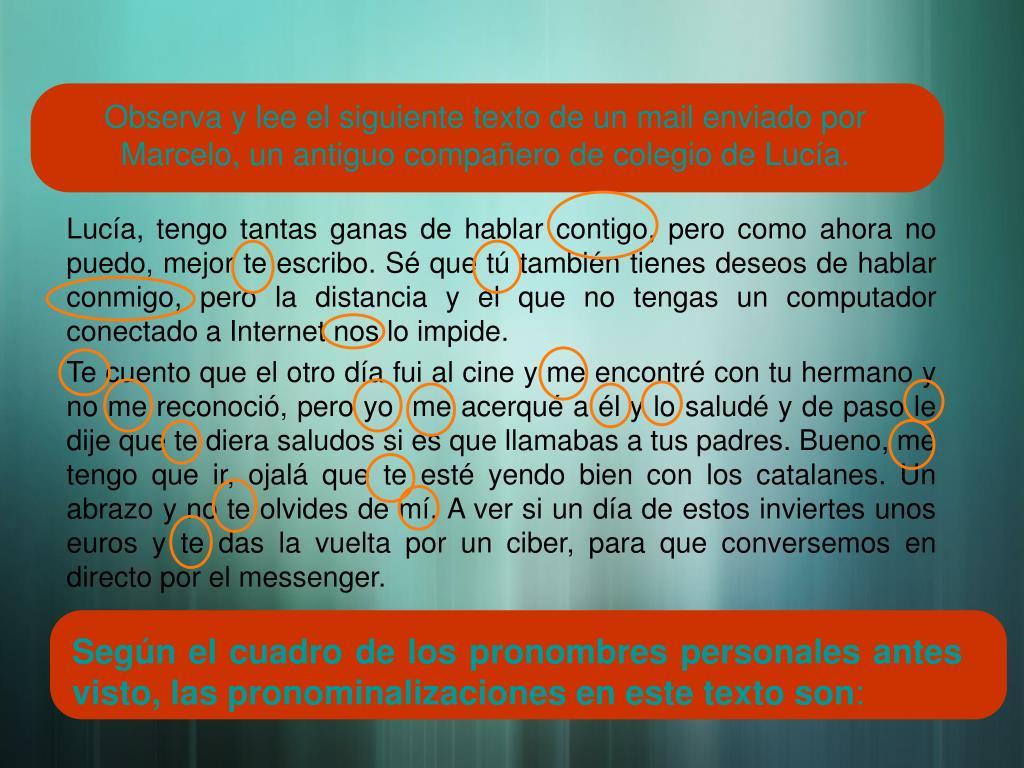 Observa y lee el siguiente texto de un mail enviado por Marcelo, un antiguo compañero de colegio de Lucía.