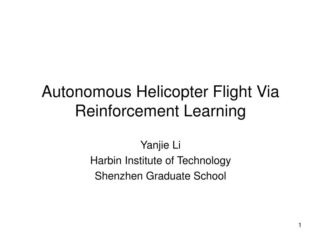 autonomous helicopter flight via reinforcement learning