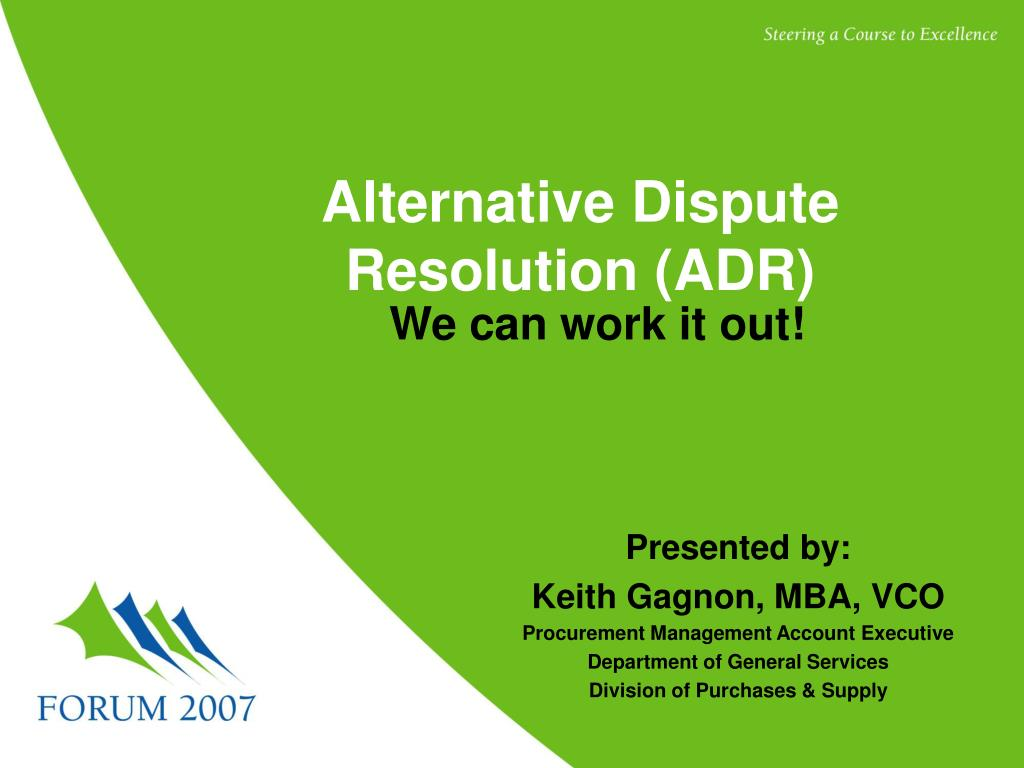 alternative dispute resolution adr clause can used learnin Because litigation is so inefficient for most of us, alternative dispute resolution, such as arbitration and mediation, has become increasingly popular but before moving forward with possible alternative dispute resolutions, you should first know the difference between arbitration and mediation.