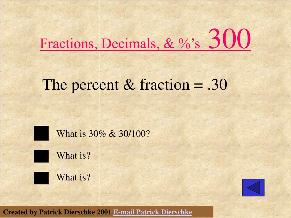 Fractions, Decimals, & %'s