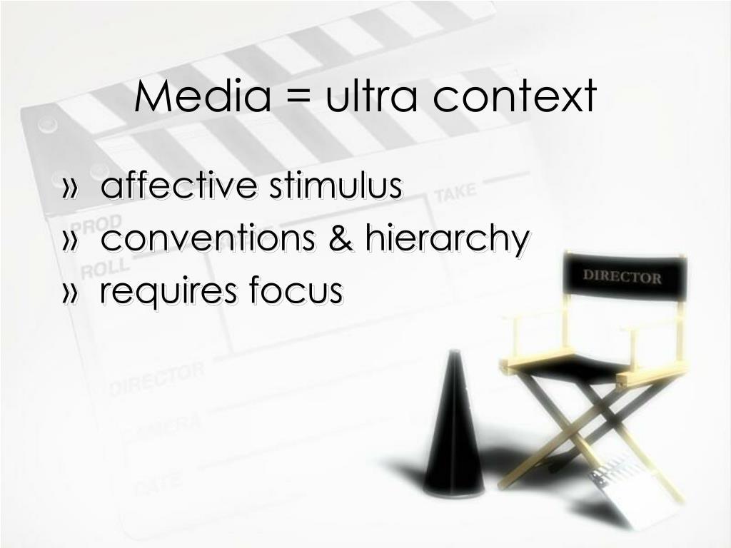 Media = ultra context