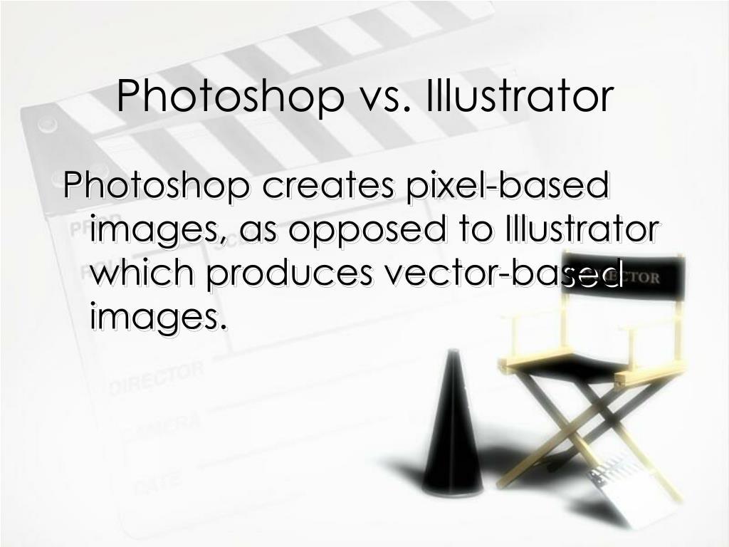 Photoshop vs. Illustrator
