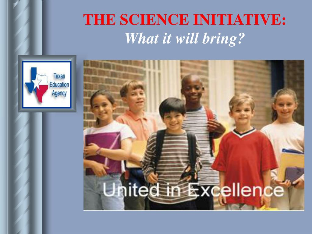 THE SCIENCE INITIATIVE: