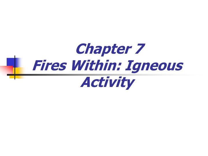 Chapter 7 fires within igneous activity